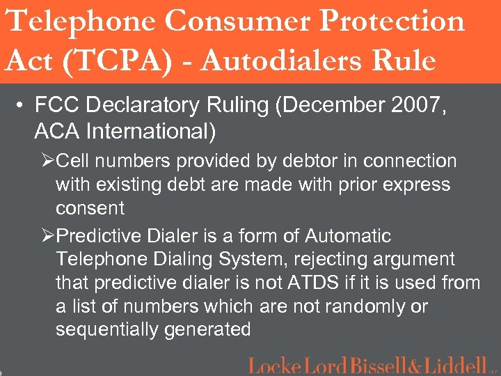 3 Telephone Consumer Protection Act (TCPA) - Autodialers Rule • FCC Declaratory Ruling (December