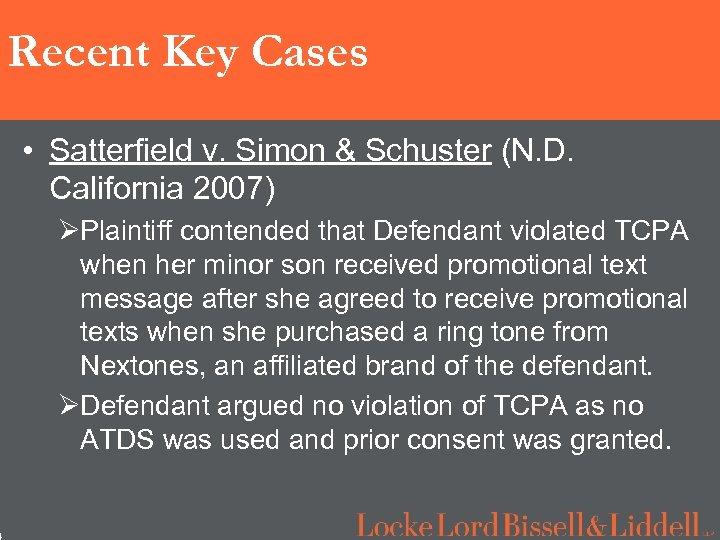4 Recent Key Cases • Satterfield v. Simon & Schuster (N. D. California 2007)