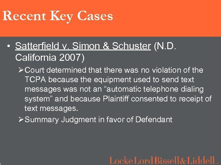 6 Recent Key Cases • Satterfield v. Simon & Schuster (N. D. California 2007)
