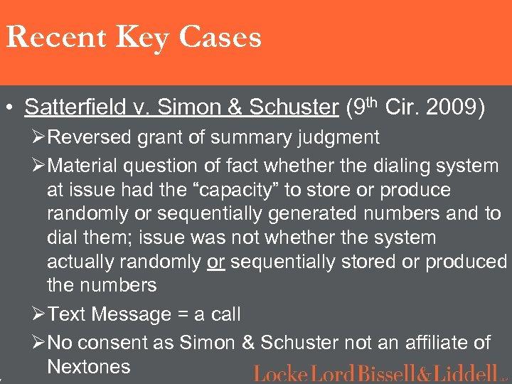7 Recent Key Cases • Satterfield v. Simon & Schuster (9 th Cir. 2009)