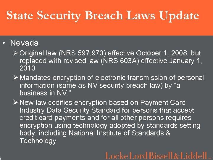 3 State Security Breach Laws Update • Nevada Ø Original law (NRS 597. 970)
