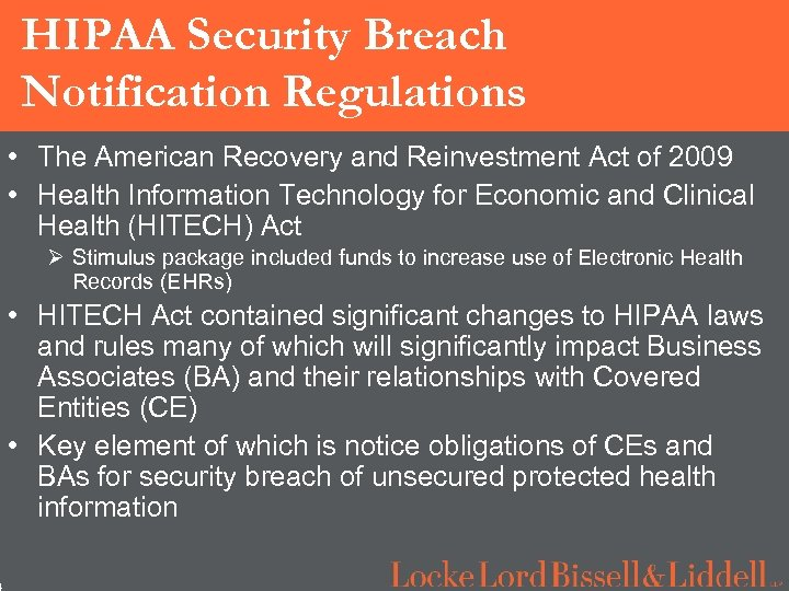 4 HIPAA Security Breach Notification Regulations • The American Recovery and Reinvestment Act of