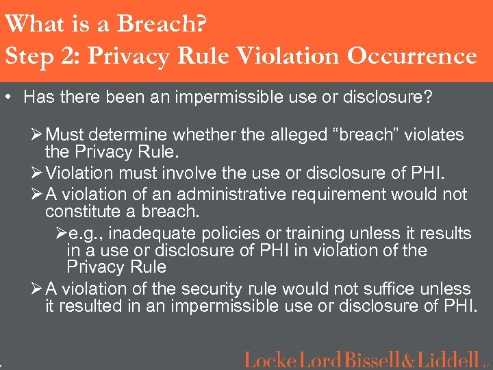 7 What is a Breach? Step 2: Privacy Rule Violation Occurrence • Has there