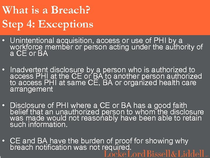 9 What is a Breach? Step 4: Exceptions • Unintentional acquisition, access or use