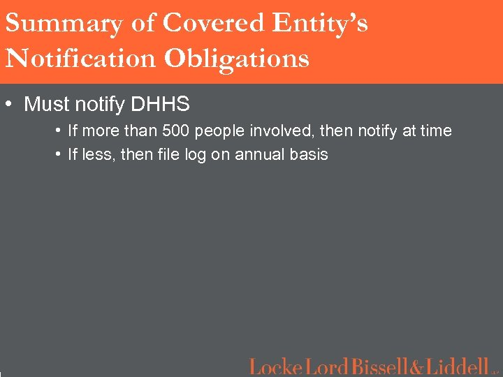 1 Summary of Covered Entity's Notification Obligations • Must notify DHHS • If more