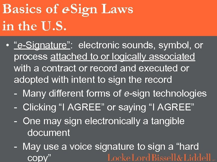 """Basics of e-Sign Laws in the U. S. • """"e-Signature"""": electronic sounds, symbol, or"""