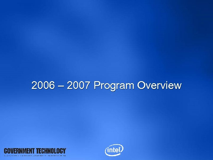 2006 – 2007 Program Overview
