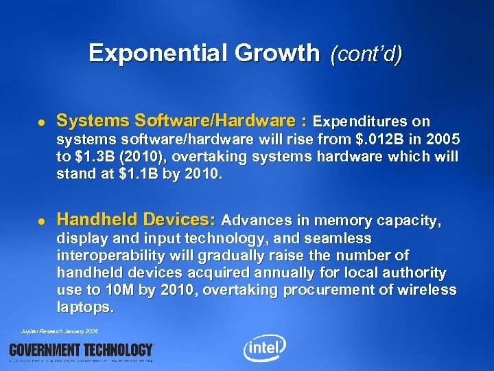 Exponential Growth (cont'd) l Systems Software/Hardware : Expenditures on systems software/hardware will rise from