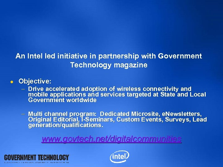 An Intel led initiative in partnership with Government Technology magazine l Objective: – Drive
