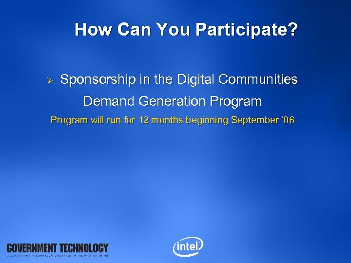 How Can You Participate? Ø Sponsorship in the Digital Communities Demand Generation Program will