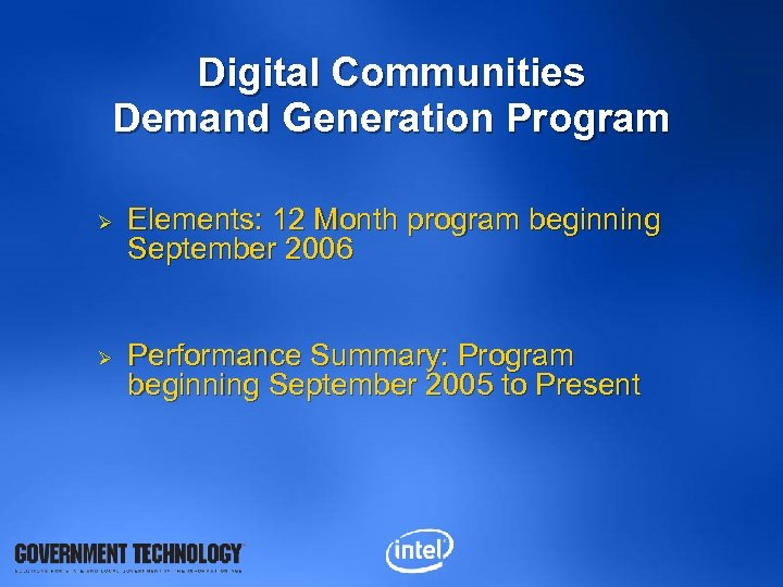 Digital Communities Demand Generation Program Ø Ø Elements: 12 Month program beginning September 2006