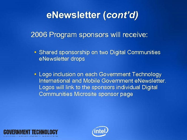 e. Newsletter (cont'd) 2006 Program sponsors will receive: • Shared sponsorship on two Digital