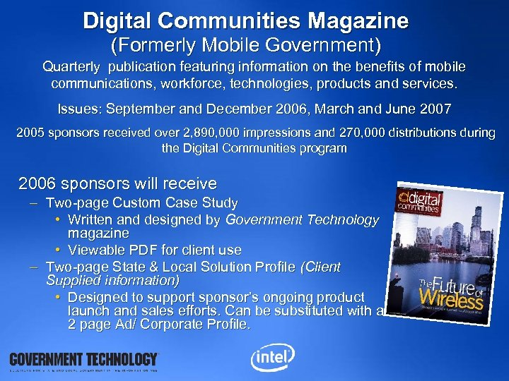 Digital Communities Magazine (Formerly Mobile Government) Quarterly publication featuring information on the benefits of