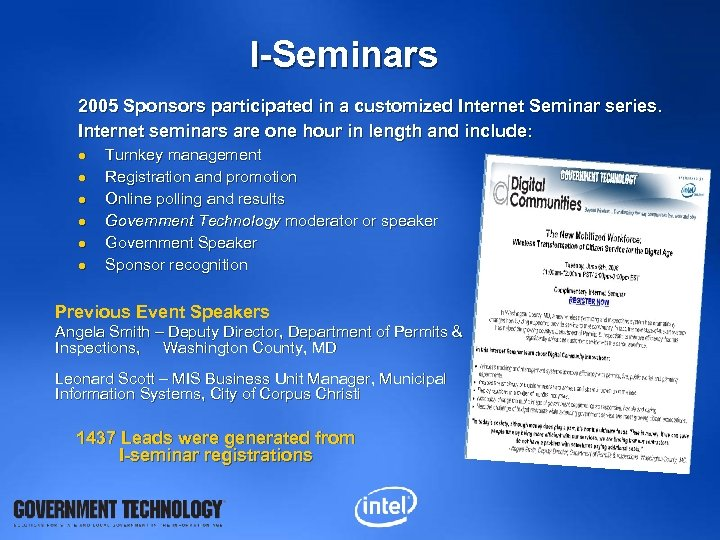I-Seminars 2005 Sponsors participated in a customized Internet Seminar series. Internet seminars are one