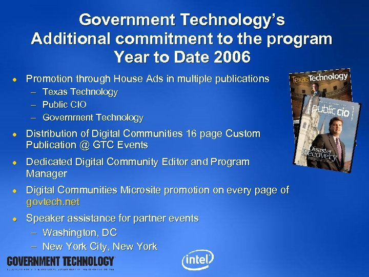Government Technology's Additional commitment to the program Year to Date 2006 l Promotion through
