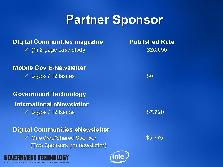 Partner Sponsor Digital Communities magazine ü (1) 2 -page case study Published Rate $26,