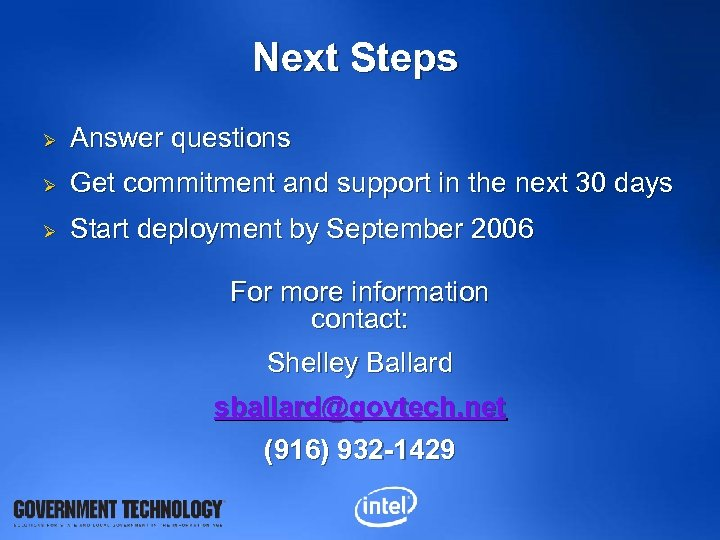 Next Steps Ø Answer questions Ø Get commitment and support in the next 30