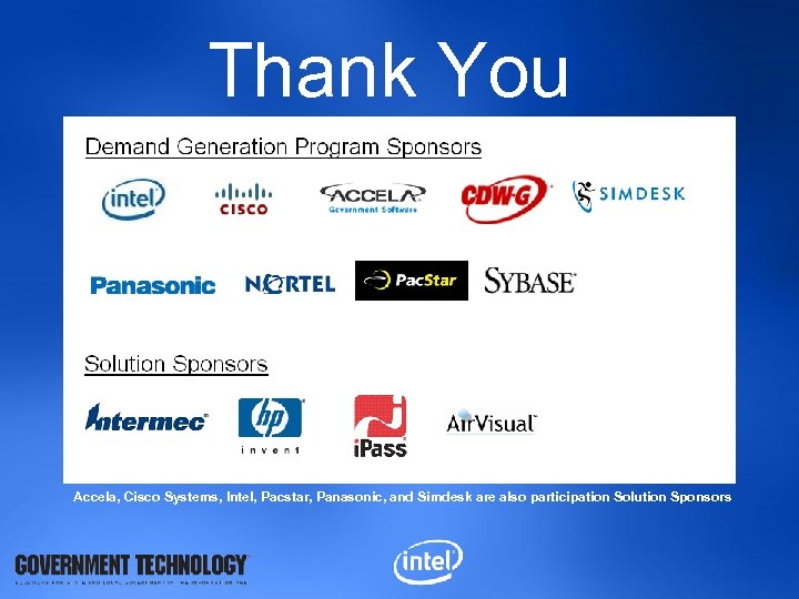 Thank You Accela, Cisco Systems, Intel, Pacstar, Panasonic, and Simdesk are also participation Solution
