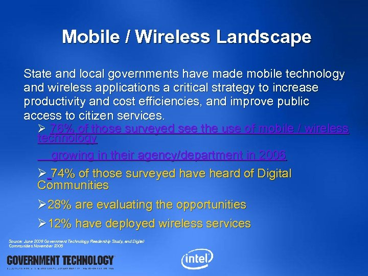 Mobile / Wireless Landscape State and local governments have made mobile technology and wireless