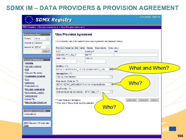 SDMX IM – DATA PROVIDERS & PROVISION AGREEMENT What and When? Who? 106