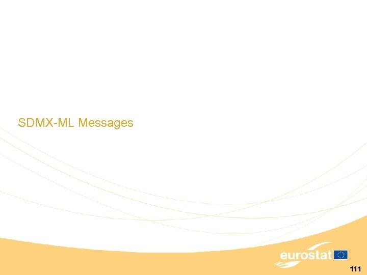 SDMX-ML Messages 111