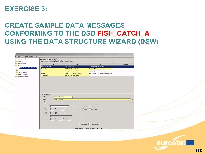 EXERCISE 3: CREATE SAMPLE DATA MESSAGES CONFORMING TO THE DSD FISH_CATCH_A USING THE DATA