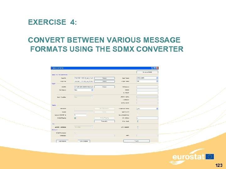 EXERCISE 4: CONVERT BETWEEN VARIOUS MESSAGE FORMATS USING THE SDMX CONVERTER 123