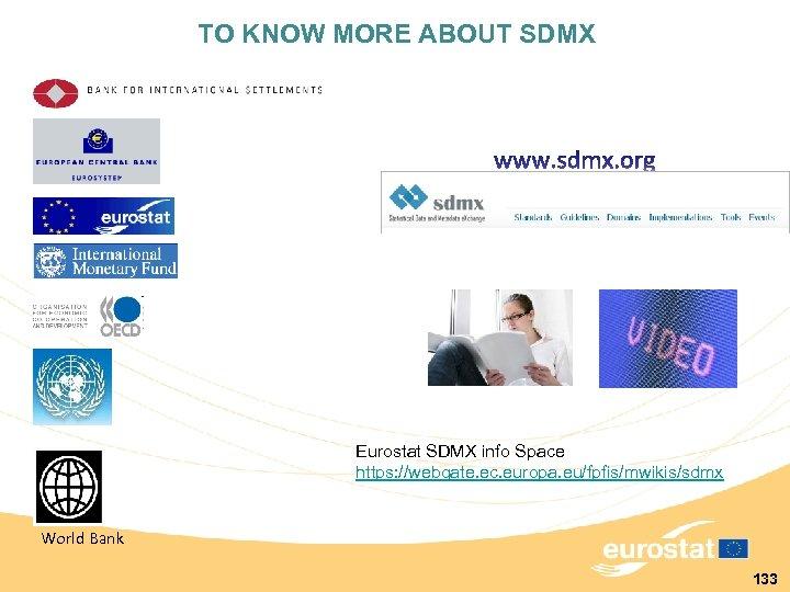 TO KNOW MORE ABOUT SDMX Eurostat SDMX info Space https: //webgate. ec. europa. eu/fpfis/mwikis/sdmx