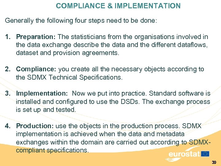 COMPLIANCE & IMPLEMENTATION Generally the following four steps need to be done: 1. Preparation: