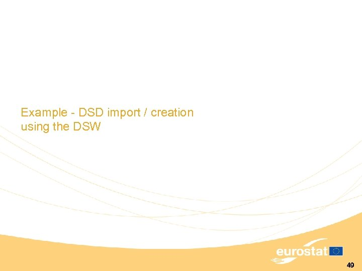 Example - DSD import / creation using the DSW 49