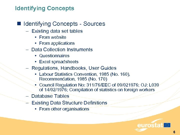 Identifying Concepts n Identifying Concepts - Sources – Existing data set tables • From