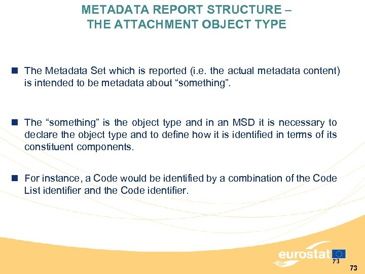 METADATA REPORT STRUCTURE – THE ATTACHMENT OBJECT TYPE n The Metadata Set which is
