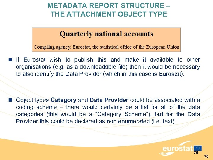 METADATA REPORT STRUCTURE – THE ATTACHMENT OBJECT TYPE n If Eurostat wish to publish