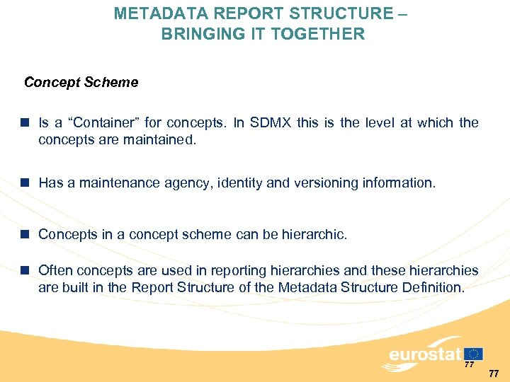 """METADATA REPORT STRUCTURE – BRINGING IT TOGETHER Concept Scheme n Is a """"Container"""" for"""