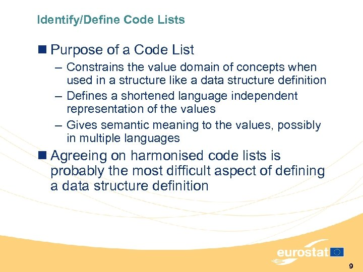 Identify/Define Code Lists n Purpose of a Code List – Constrains the value domain