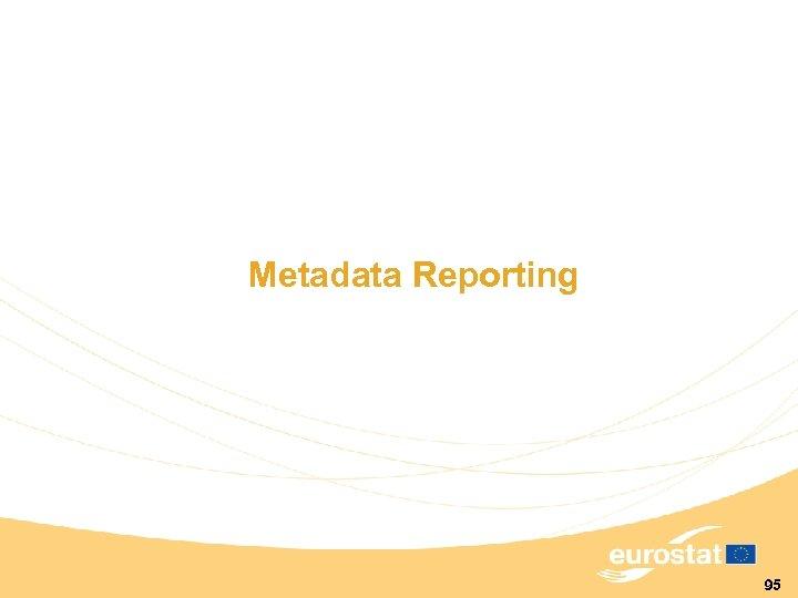 Metadata Reporting 95