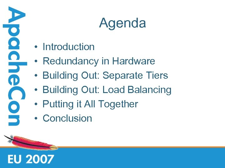 Agenda • • • Introduction Redundancy in Hardware Building Out: Separate Tiers Building Out: