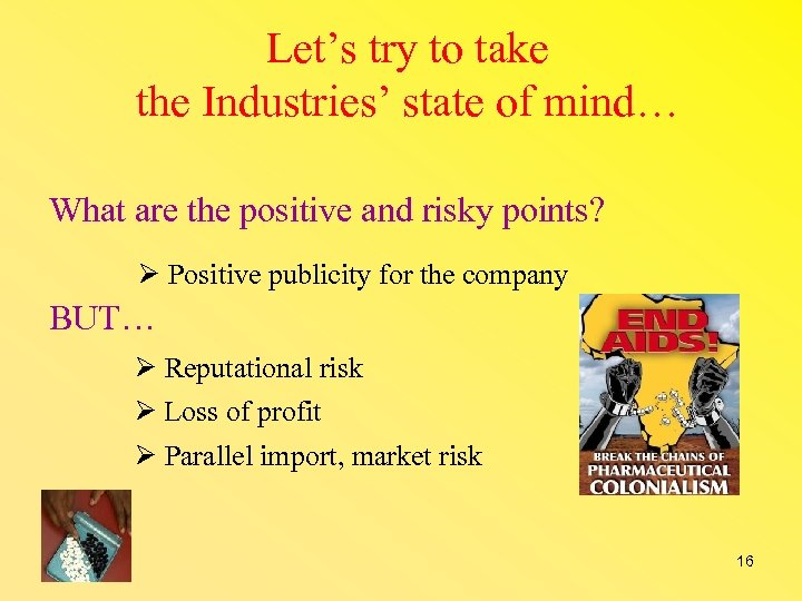 Let's try to take the Industries' state of mind… What are the positive and