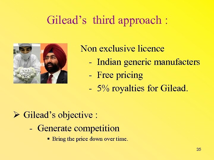 Gilead's third approach : Non exclusive licence - Indian generic manufacters - Free pricing