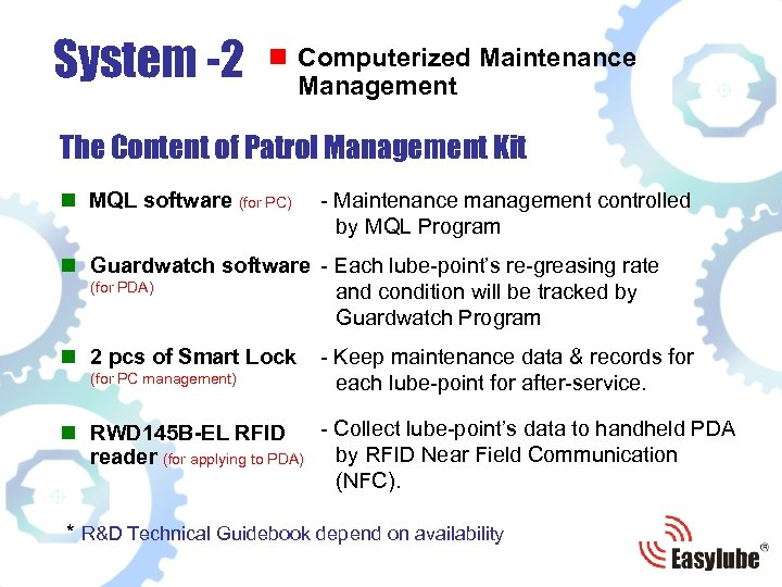 System -2 n Computerized Maintenance Management The Content of Patrol Management Kit n MQL