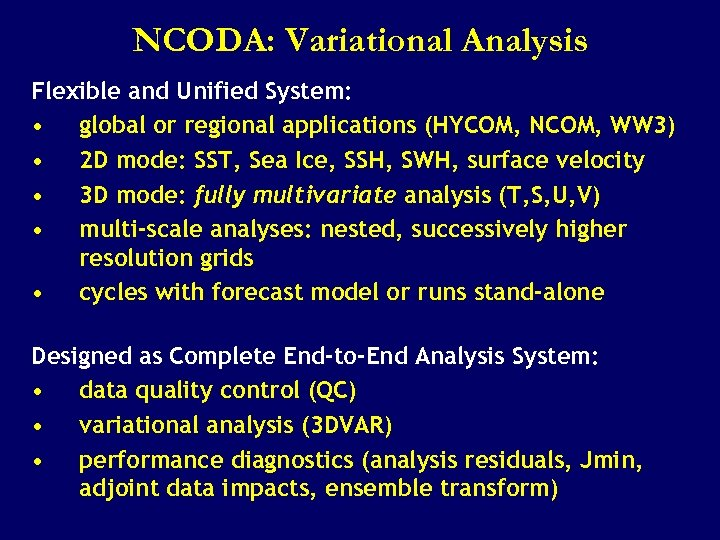 NCODA: Variational Analysis Flexible and Unified System: • global or regional applications (HYCOM, NCOM,