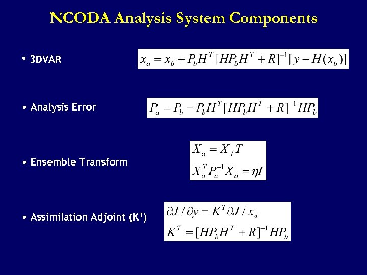 NCODA Analysis System Components • 3 DVAR • Analysis Error • Ensemble Transform •