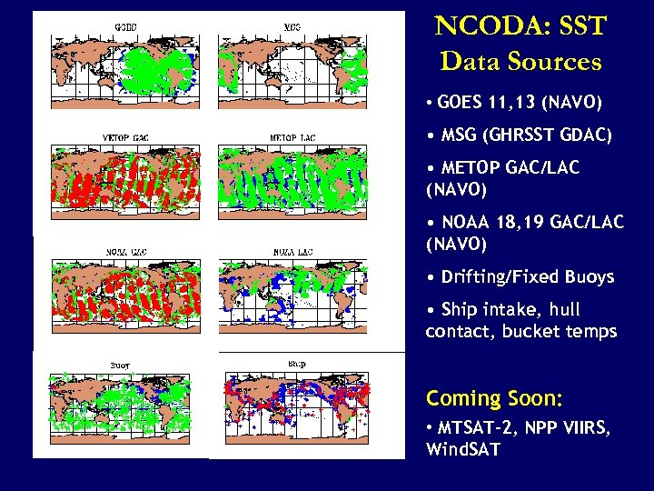 NCODA: SST Data Sources • GOES 11, 13 (NAVO) • MSG (GHRSST GDAC) •