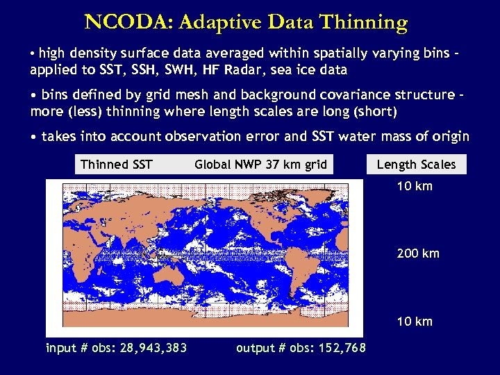 NCODA: Adaptive Data Thinning • high density surface data averaged within spatially varying bins