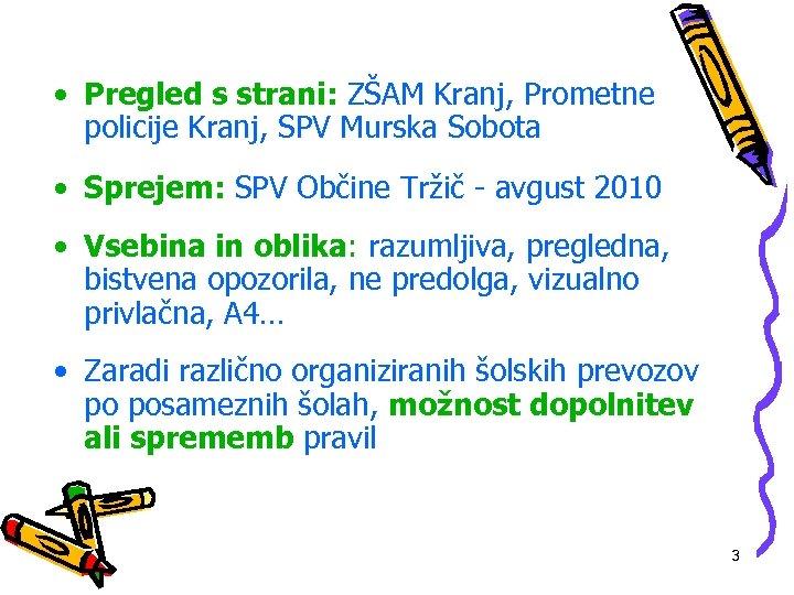 • Pregled s strani: ZŠAM Kranj, Prometne policije Kranj, SPV Murska Sobota •