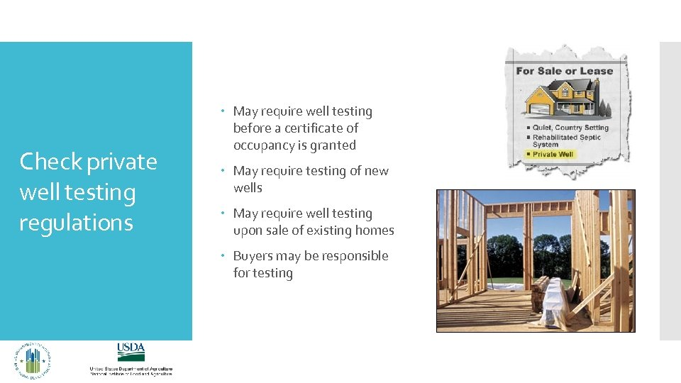 Check private well testing regulations May require well testing before a certificate of occupancy