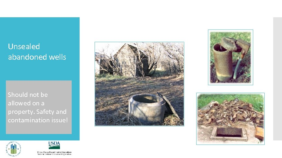 Unsealed abandoned wells Should not be allowed on a property. Safety and contamination issue!