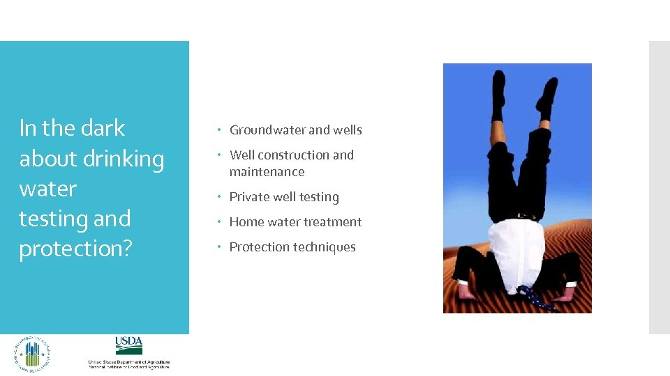 In the dark about drinking water testing and protection? Groundwater and wells Well construction