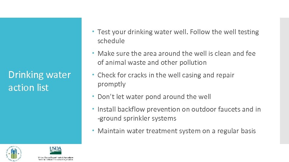 Test your drinking water well. Follow the well testing schedule Make sure the