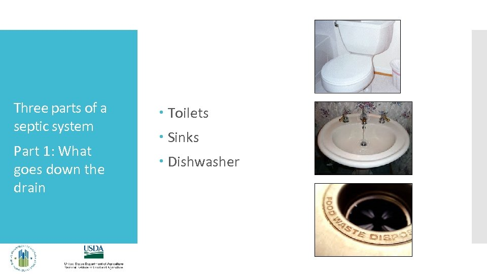 Three parts of a septic system Toilets Part 1: What goes down the drain